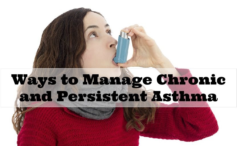 Chronic and Persistent Asthma