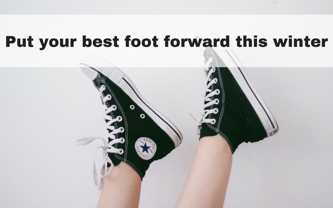 Put your best foot forward this winter